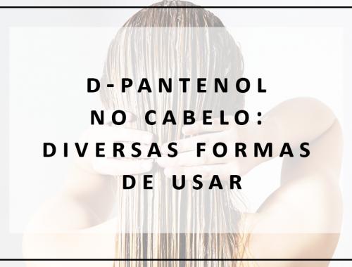 D-Pantenol nos cabelos: diversas formas de usar