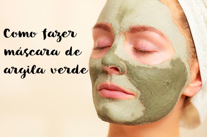 Como fazer máscara de argila verde para o rosto